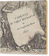 Capricci Di Varie Battaglie (title Page) Wood Print