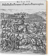 Capture Of Atahualpa, 1532 Wood Print