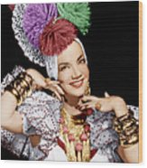 Carmen Miranda, Ca. 1940s Wood Print by Everett
