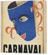 Carnaval En La Habana 1941 - Carnival Mask - Retro Travel Poster - Vintage Poster Wood Print