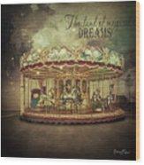 Carousel Dreams Wood Print