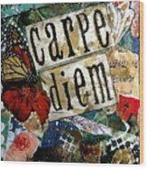 Carpe Diem Wood Print