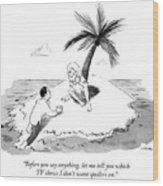 Castaway Climbs Onto Shore Of Deserted Island. Wood Print