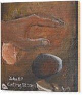 Casting Stones Wood Print