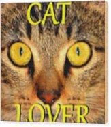 Cat Lover Spca Wood Print