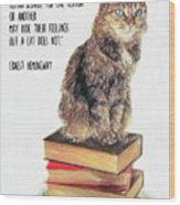 Cat Quote By Ernest Hemingway Wood Print