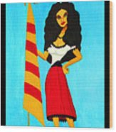 Catalan Lady / La Ramona Wood Print