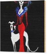 Catrina With Greyhound Wood Print