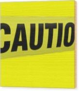 Caution Tape Wood Print