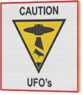 Caution Ufos Wood Print by Pixel Chimp