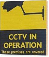Cctv Warning Sign Wood Print