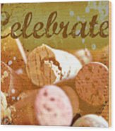 Celebrate Wood Print by Cathie Tyler
