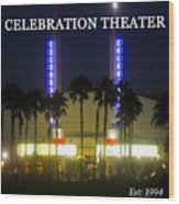 Celebration Movie Theater 1994 Wood Print