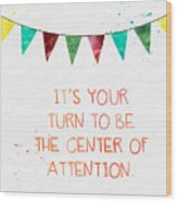 Center Of Attention- Card Wood Print