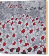 Champs De Marguerites - Love Is In The Air - Red -a23a3 Wood Print