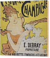 Champagne Poster, 1891 Wood Print