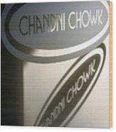 Chandi Chowk Wood Print