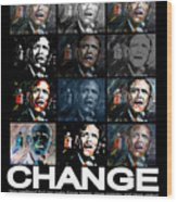Change  - Barack Obama Wood Print by Valerie Wolf