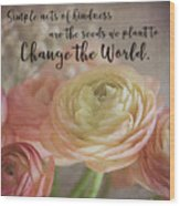 Change The World Wood Print