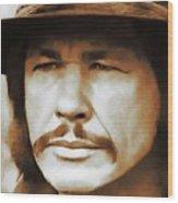 Charles Bronson, Hollywood Legend Wood Print