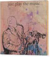 Charlie Parker Quote. Dont Be Afraid, Just Play The Music. Wood Print
