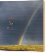 Chase Your Rainbow Wood Print