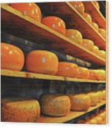 Cheese In Holland Wood Print