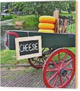 Cheese On A Wagon Wood Print