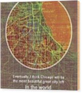 Chicago 1957 Old Map, Chicago Frank Lloyd Wright Quote Wood Print