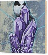 Chickadee And Amethyst Wood Print