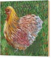 Birschen Chicken  Wood Print