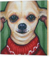 Chihuahua In Red Sweater - Boss Dog Wood Print