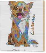 Chihuahua Pop Art Wood Print