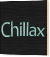 Chillax Tee Wood Print