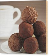 Chocolate Truffles And Coffee Wood Print
