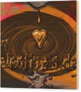 Chocolate Valentine Wood Print