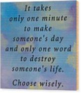 Choose Wisely Wood Print