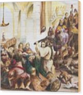Christ Driving Out The Money Changers Wood Print