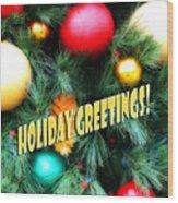 Christmas Balls  Holiday Greetings Wood Print