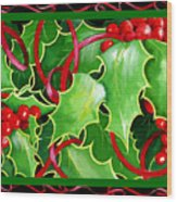 Christmas Holly And Berries Wood Print