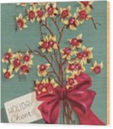 Christmas Illustration 1228 - Vintage Christmas Cards - Holiday Cheer - Flowers Wood Print
