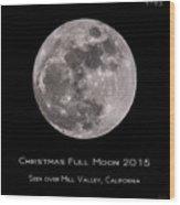 Christmas Moon 2015 Wood Print