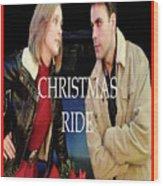 Christmas Ride Poster 16 Wood Print