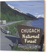 Chugach National Forest Sign And Scenic Wood Print