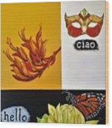 Ciao Means Hello Wood Print