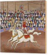 Circus Bareback Riders Wood Print