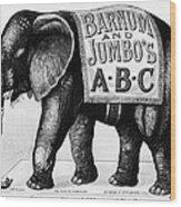 Circus: Jumbo, C1882 Wood Print