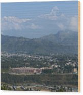City And Annapurna  View  Wood Print by Atul Daimari