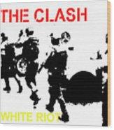 Clash White Riot  Wood Print