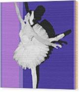 Classical Ballet Wood Print